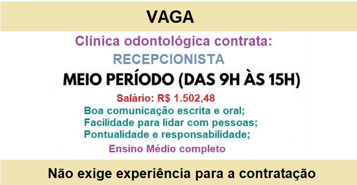 Contrata Recepcionista Para Clínica Odontológica. Salário de R$ 1.502,48.