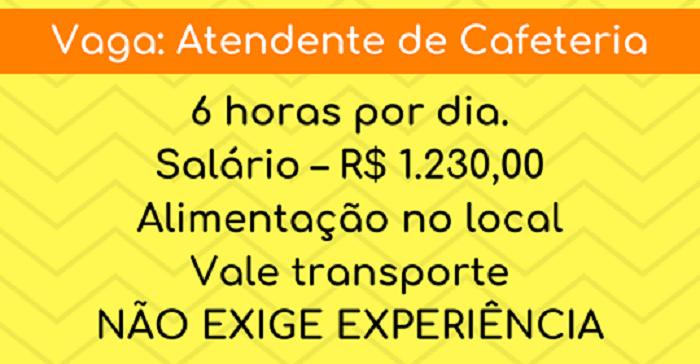 Vaga: Contrata Atendente de Cafeteria – Salario: R$ 1.230,00