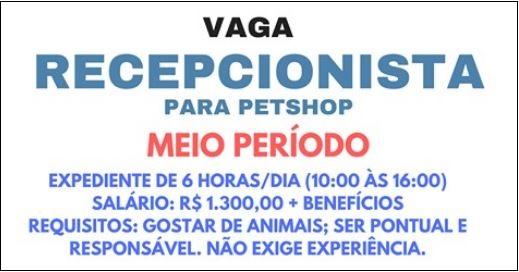 RECEPCIONISTA PARA PETSHOP – MEIO PERÍODO DE  SEGUNDA à SEXTA. SALÁRIO DE R$ 1.300,00