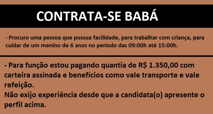 CONTRATA-SE BABÁ – Salário R$ 1.350,00 e benefícios, vale transporte e vale refeição.