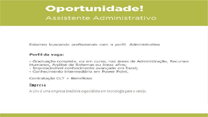Contrata Assistente Administrativo – Faixa salarial : R$ 1.500 a R$ 1.800 + Benefícios.